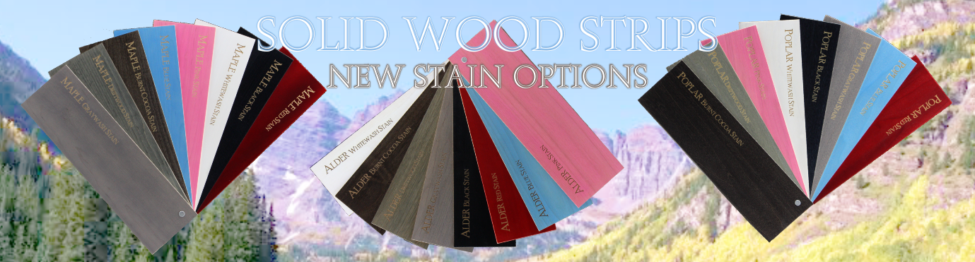 Solid Hard Wood Laser Strips with New Stain options